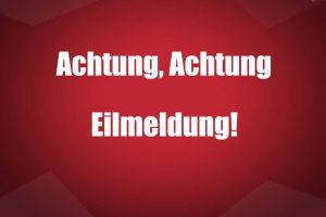 Achtung, Achtung Eilmeldung!