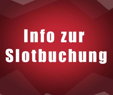 Infos zur Slotbuchung